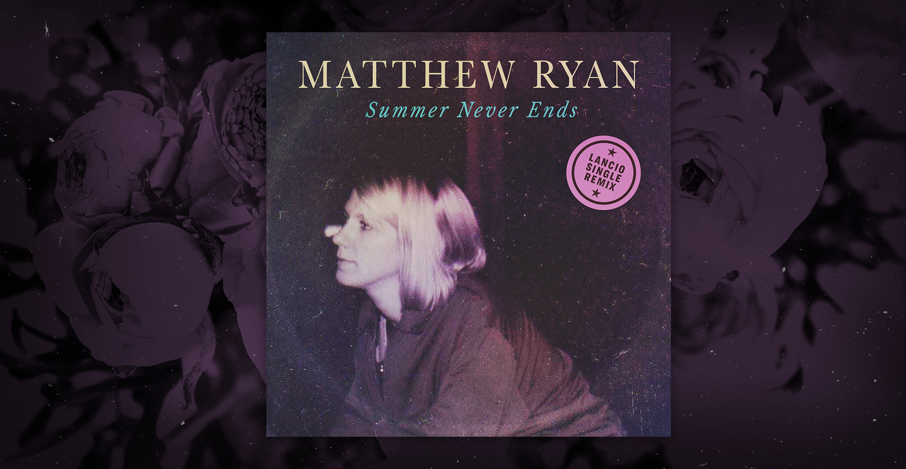 Matthew Ryan Summer Never Ends Spotify Single