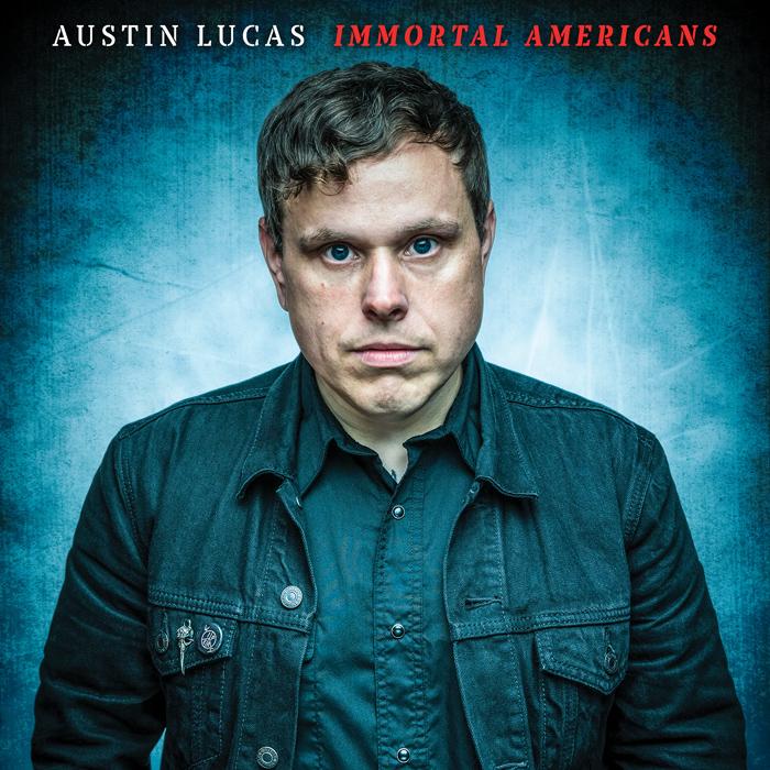 Austin Lucas Immortal Americans
