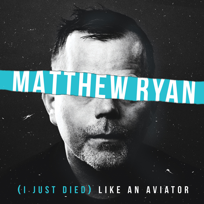 Matthew Ryan - I Just Died Like An Aviator Cover