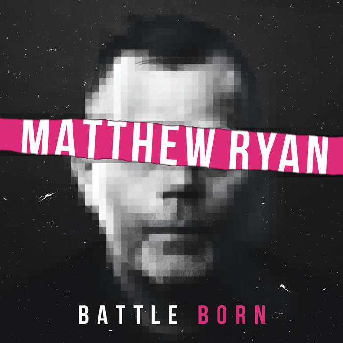 Matthew Ryan - Battle Born Cover